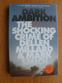 Dark Ambition: The Shocking Crime of Dellen Millard & Mark Smich