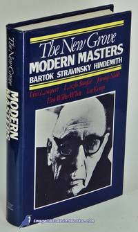 The New Grove Modern Masters:  Bartok, Stravinsky, Hindemith   (The  Composer Biography Series)