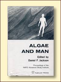 Algae and Man Based on Lectures Presented at the NATO Advanced Study Institute July 22-August 11, 1962 Louisville, Kentucky