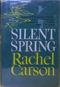Silent Spring by Rachel Carson - First Edition - 1962 - from Moe's Books (SKU: 1105627)
