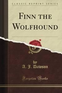 Finn the Wolfhound (Classic Reprint)