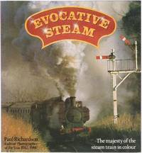 image of Evocative Steam: The Majesty of the Steam Train in Colour