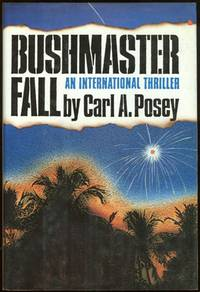 BUSHMASTER FALL, Posey, Carl A.