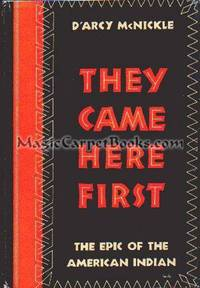 They Came Here First: The Epic of the American Indian