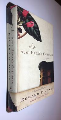 All Aunt Hagar's Children by  Edward P Jones - Signed First Edition - 2006 - from Time Traveler Books (SKU: 22714)