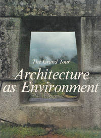 image of The Grand Tour: Architecture As Enviroment