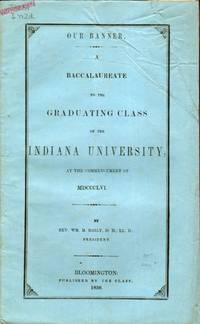 Our Banner. A Baccalaureate to the Graduating Class of the Indiana University, at the...