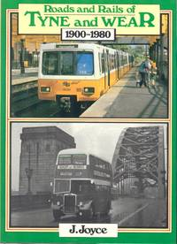 Roads and Rails of Tyne and Wear, 1900-1980