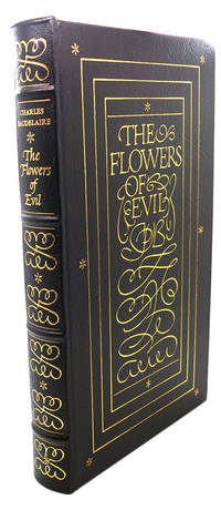 THE FLOWERS OF EVIL Easton Press by Charles Baudelaire - First Edition; First Printing - 1977 - from Rare Book Cellar (SKU: 108162)