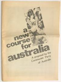A new course for Australia: a proposal by the Communist Party of Australia