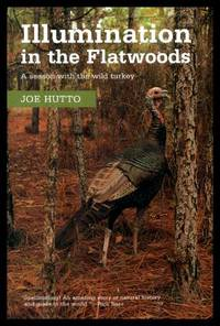 ILLUMINATION IN THE FLATWOODS - A Season with the Wild Turkey