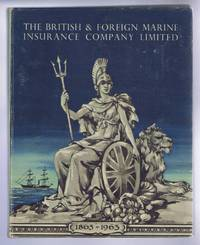 The British & Foreign Marine Insurance Company Limited 1863 - 1963