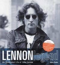 Lennon Legend: An Illustrated Life of John Lennon