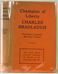 CHAMPION OF LIBERTY:  Charles Bradlaugh (Centenary Volume)
