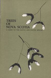 Trees of Nova Scotia: A Guide to the Native and Exotic Species