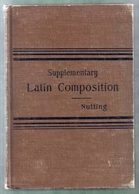 A Supplementary Latin Composition. Revised and Enlarged Edition