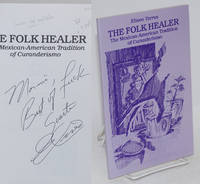 The folk healer; the Mexican-American tradition of curanderismo