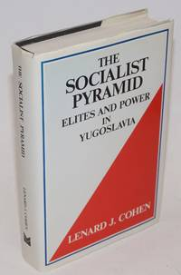 image of The Socialist Pyramid: Elites and Power in Yugoslavia