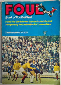 The Foul Book of Football No. 1: The Best of Foul 1972-75