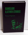 Ganglion & Other Stories