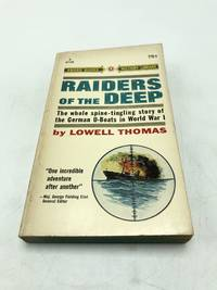 Raiders of the Deep: The Whole Spine-Tingling Story of The German U-Boats in World War I.