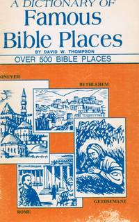 A Dictionary of famous Bible Places