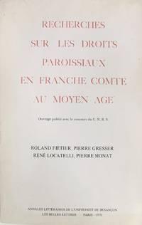 Recherches sur les droits, paroissiaux, en Franche Comté, au moyen age.