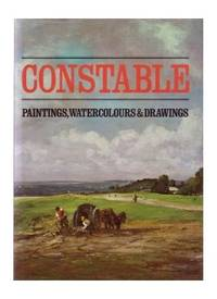 Constable: Paintings, watercolours & drawings