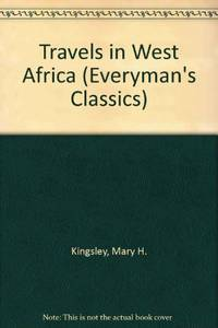 Travels in West Africa (Everyman's Classics S.)