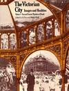 The Victorian City Images and Realities Volume I Past and Present and Numbers of People