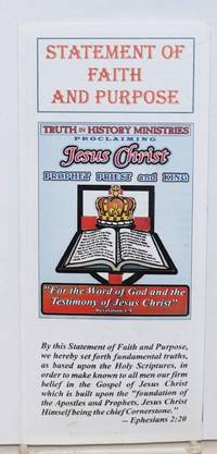 Statement of Faith and Purpose: Truth in History Ministries proclaiming Jesus Christ Prophet Priest and King
