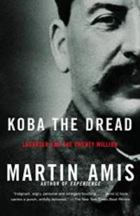 Koba the Dread: Laughter and the Twenty Million by Martin Amis - Paperback - 2003-07-08 - from Books Express and Biblio.com
