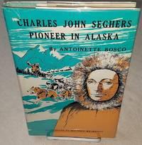 CHARLES JOHN SEGHERS PIONEER IN ALASKA