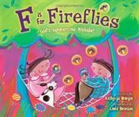 F Is for Fireflies: God's Summertime Alphabet
