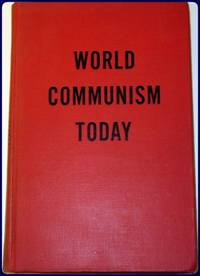 WORLD COMMUNISM TODAY. by  Martin Ebon - Hardcover - 1948 - from Parnassus Book Service and Biblio.com