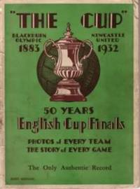 """""""The Cup"""" 50 Years English Cup Finals."""