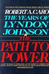 image of The Years of Lyndon Johnson: The Path to Power: 1