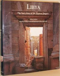 Libya - The Lost Cities of the Roman Empire by  Lidiano Bachielli  Ginette Di Vita-Evrard - First Edition, First Printing - 1999 - from Washburn Books (SKU: 005627)