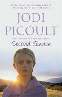 Second Glance by JODI PICOULT - 2007-01-01