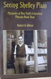 Seeing Shelley Plain:  Memories of New York's Legendary Phoenix Book Shop