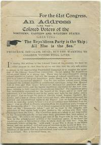 """[Caption title]: For the 61st Congress. An Address to the Colored Voters of the Northern, Eastern and Western States. Greeting: """"The Republican Party Is the Ship; All Else Is the Sea"""""""