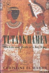 Tutankhamen. The Life and Death of a Boy King