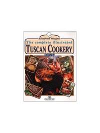The Complete Illustrated Tuscan Cookery (Art of Cookery)