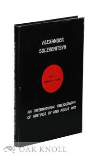 ALEXANDER SOLZHENITSYN, AN INTERNATIONAL BIBLIOGRAPHY OF WRITINGS BY AND ABOUT HIM