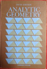 Analytic Geometry by Gordon Fuller - Hardcover - Fifth - 1979 - from Revue & Revalued Books  (SKU: 431)