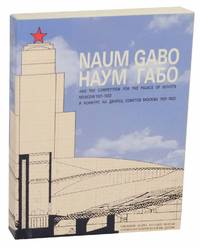 Naum Gabo and the Competition For the Palace of Soviets Moscow 1931-1933