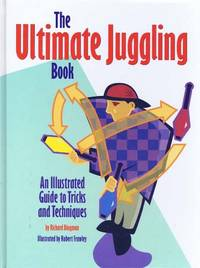 Ultimate Juggling Book an Illustrated Guide