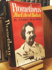 Prometheus: The Life of Balzac