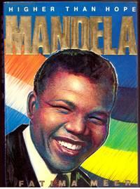 HIGHER THAN HOPE: MANDELA : the biography of Nelson Mandela