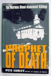 Prophet of Death: The Mormon Blood-Atonement Killings